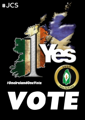 """The 1916 Societies take this opportunity to forward best wishes to the Scottish people ahead of their vote for independence and encourage all those with a vote to use that vote, to vote 'Yes' and vote for independence."""