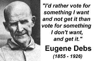 Eugene Debs was a socialist US Presidential candidate, Union leader, political prisoners and contemporary of James Connolly.